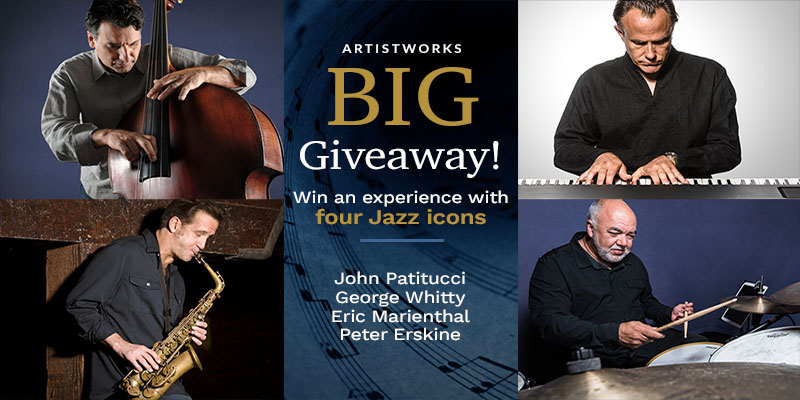 The Big Jazz Giveaway presented by ArtistWorks: John Patitucci, George Whitty, Eric Marienthal, Peter Erskine.