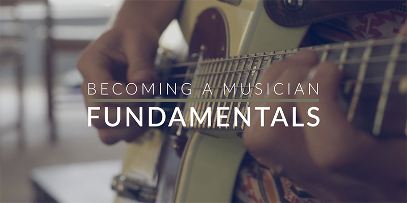 Becoming a Musician: Fundamentals