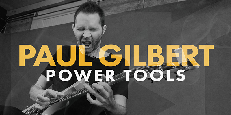 Paul Gilbert's Power Tools