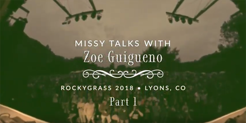 Missy Interviews Zoe Guigueno at RockyGrass 2018