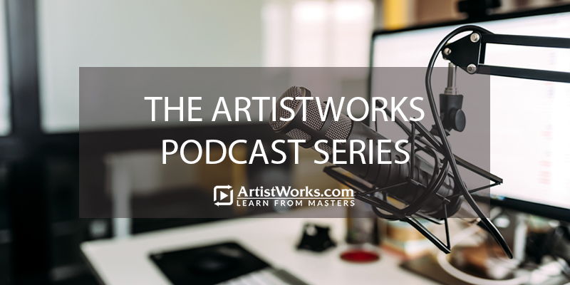 THE ARTISTWORKS PODCAST SERIES