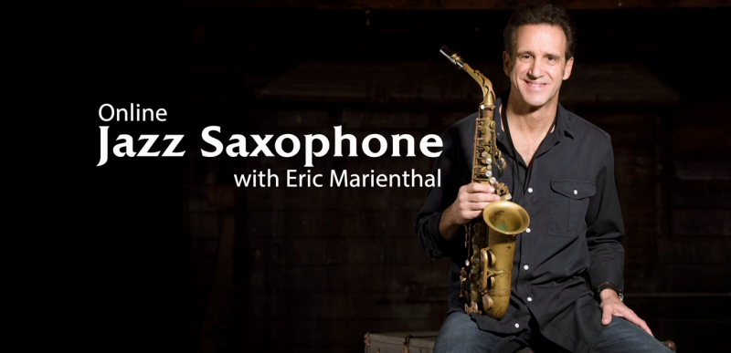 Jazz Saxophone with Eric Marienthal - coming soon to ArtistWorks